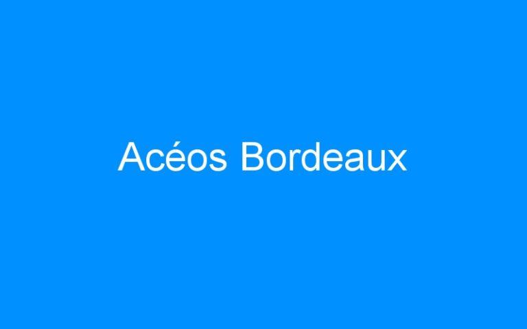 Acéos Bordeaux