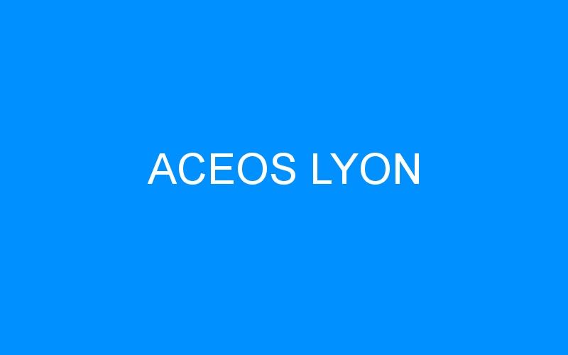 ACEOS LYON