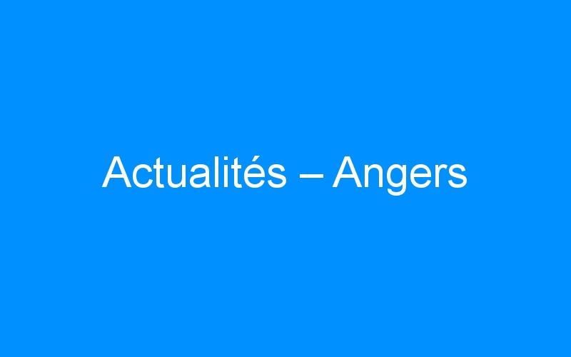 Actualités – Angers
