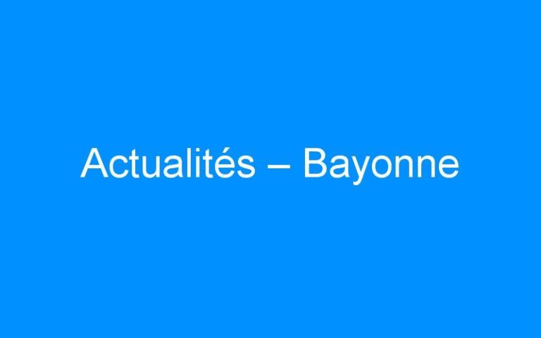 Actualités – Bayonne