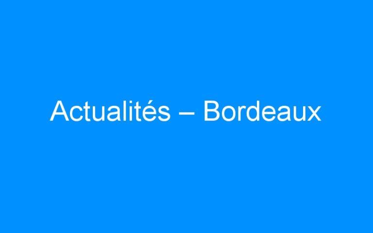 Actualités – Bordeaux