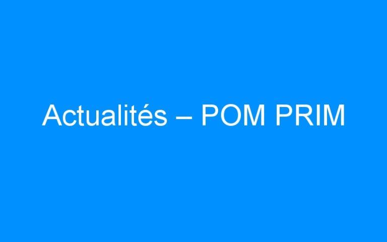 Actualités – POM PRIM