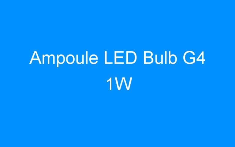 Ampoule LED Bulb G4 1W