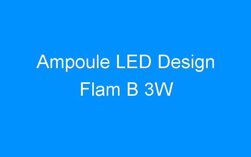 Ampoule LED Design Flam B 3W