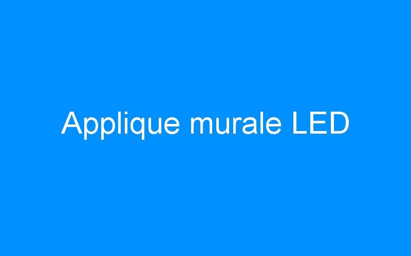 Applique murale LED