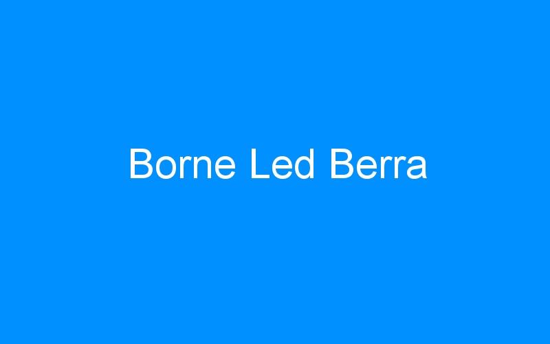 Borne Led Berra