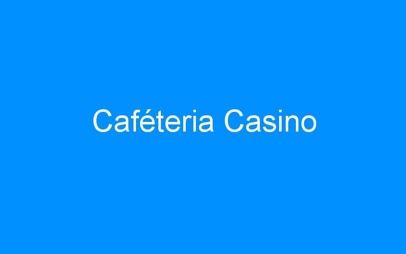 Caféteria Casino