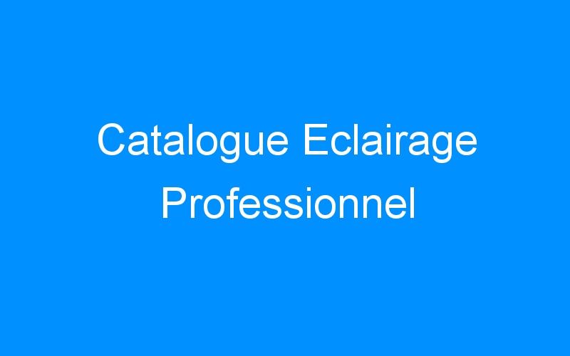 Catalogue Eclairage Professionnel