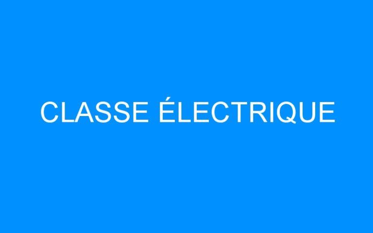 CLASSE ÉLECTRIQUE