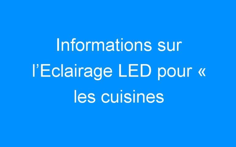 Informations sur l'Eclairage LED pour « les cuisines professionnelles »