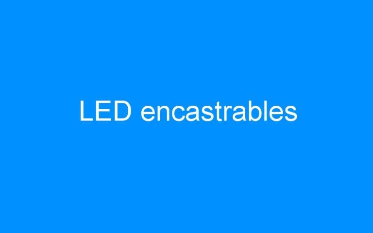 LED encastrables