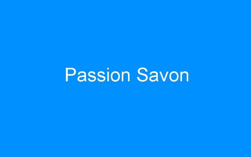 Passion Savon