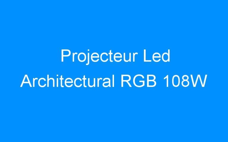 Projecteur Led Architectural RGB 108W