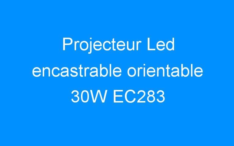 Projecteur Led encastrable orientable 30W EC283