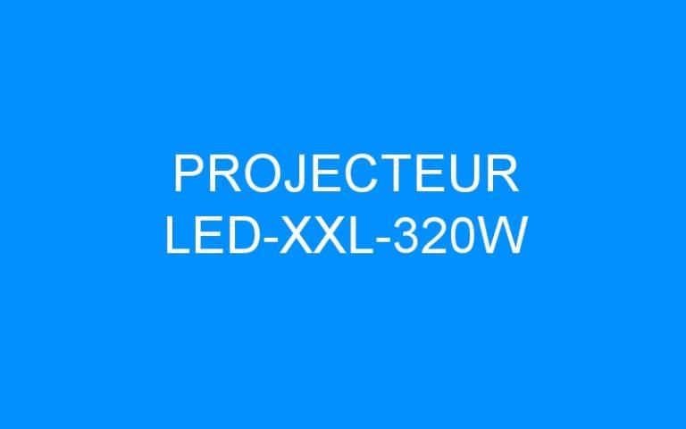 PROJECTEUR LED-XXL-320W