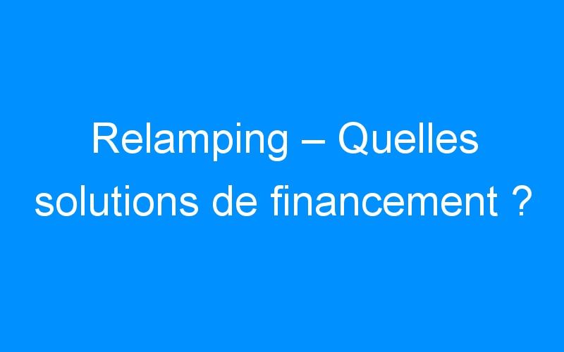 Relamping – Quelles solutions de financement ?