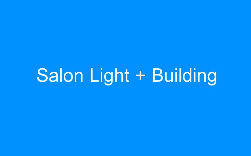 Salon Light + Building
